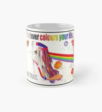 Taza clásica Whatever colours your life...Do that.