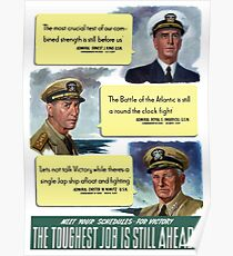 The Toughest Job Is Still Ahead -- WWII Poster