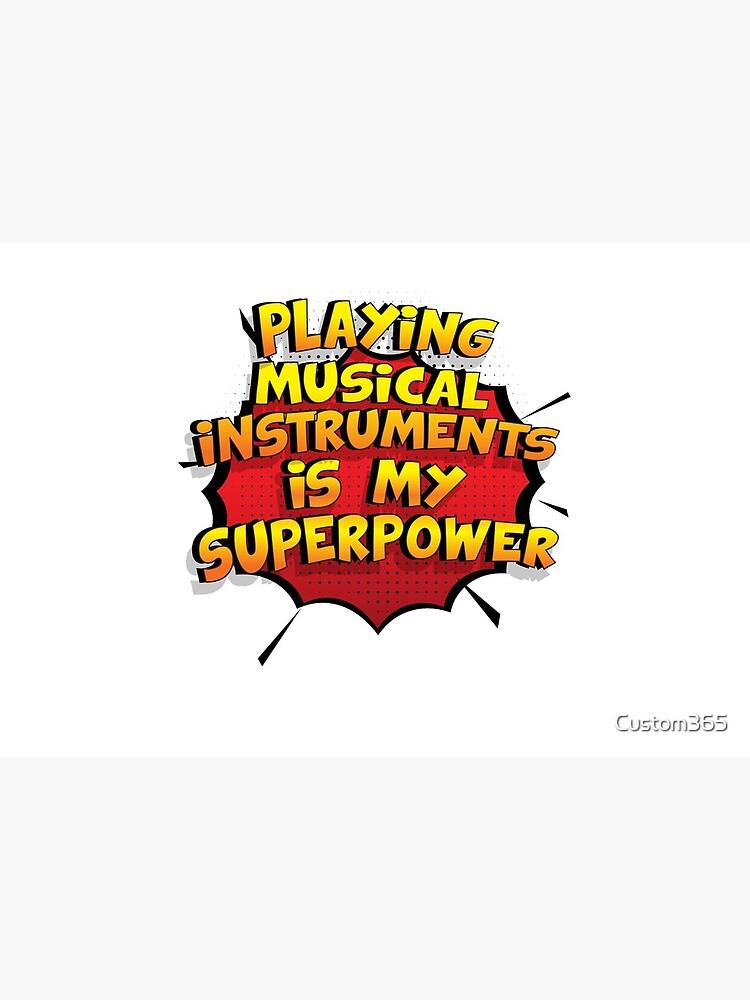 Playing Musical Instruments ist mein Superpower Lustiges Playing Musical Instruments Designgeschenk von Custom365