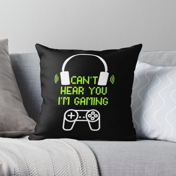 Funny Gamer Gift Headset Can't Hear You I'm Gaming Throw Pillow