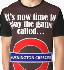 It's now time to play the game called Mornington Crescent! - light text Graphic T-Shirt