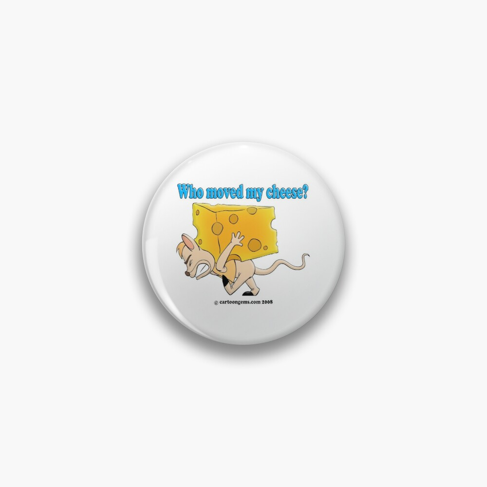 Who Moved My Cheese? Pin