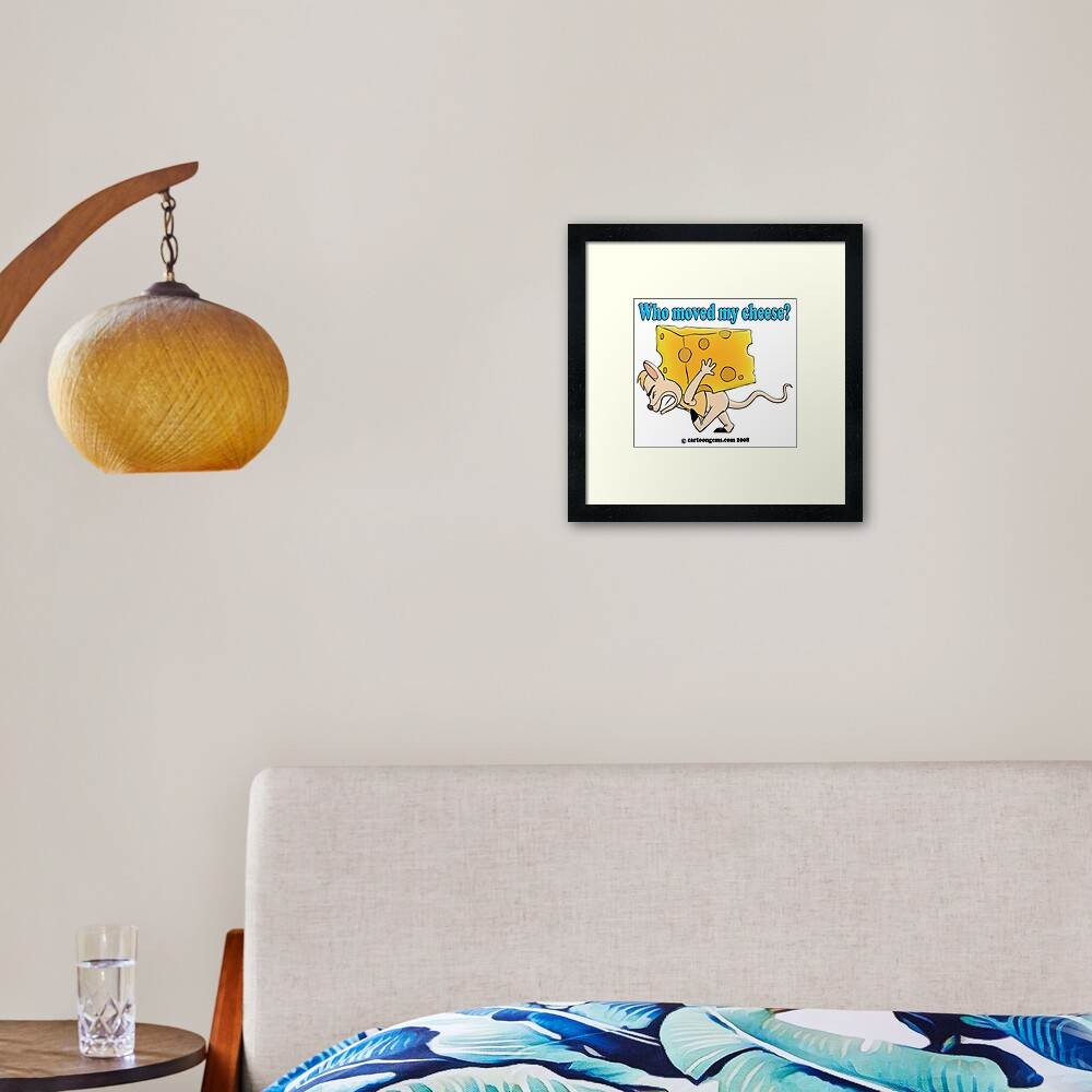 Who Moved My Cheese? Framed Art Print