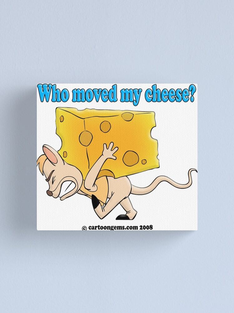Alternate view of Who Moved My Cheese? Canvas Print