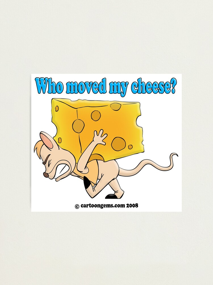 Alternate view of Who Moved My Cheese? Photographic Print