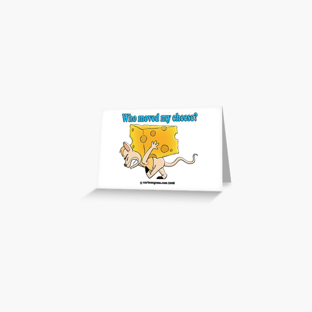 Who Moved My Cheese? Greeting Card