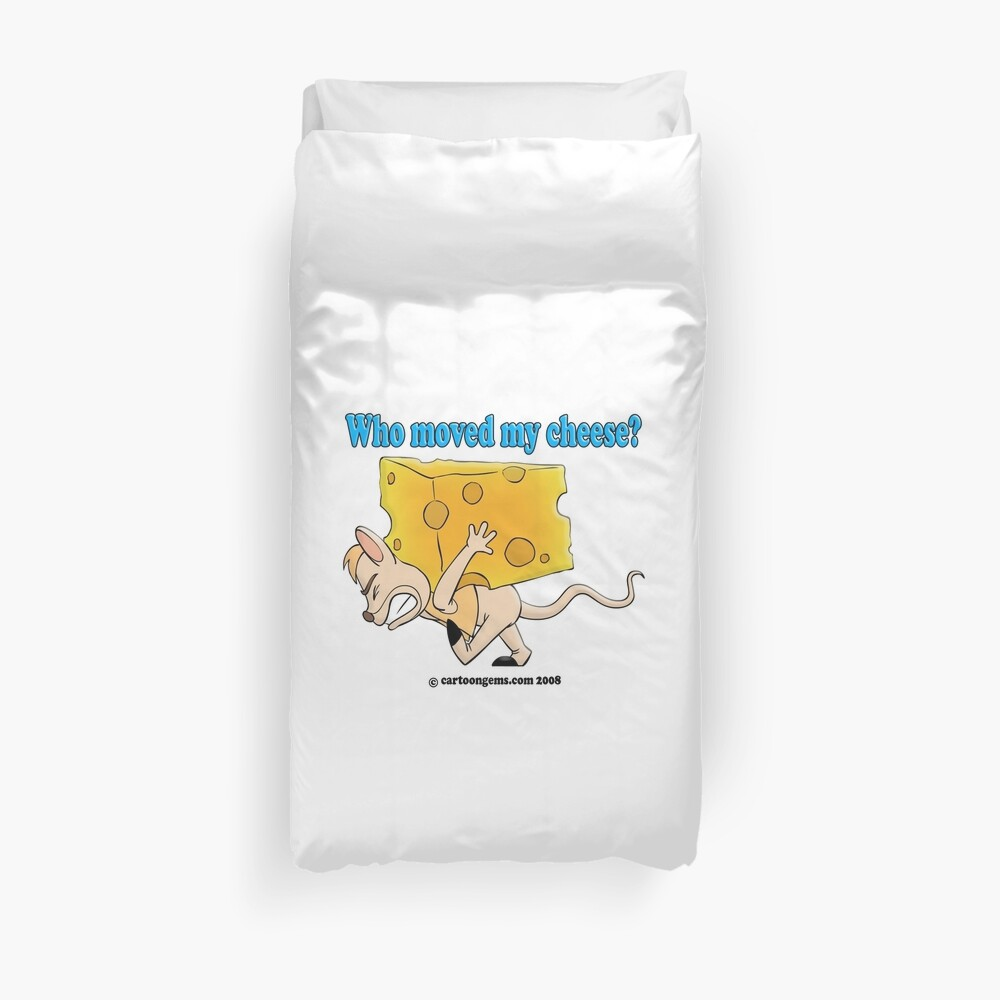 Who Moved My Cheese? Duvet Cover
