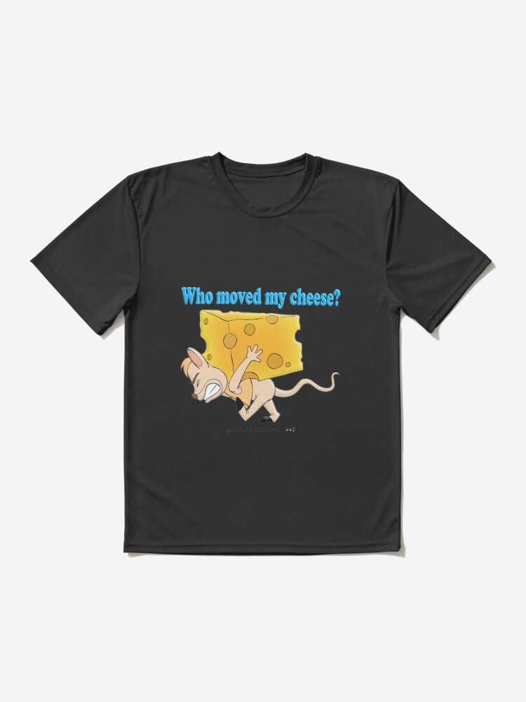 Alternate view of Who Moved My Cheese? Active T-Shirt