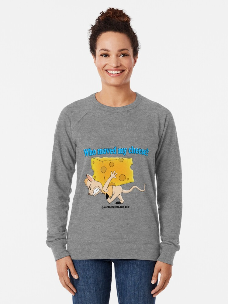 Alternate view of Who Moved My Cheese? Lightweight Sweatshirt