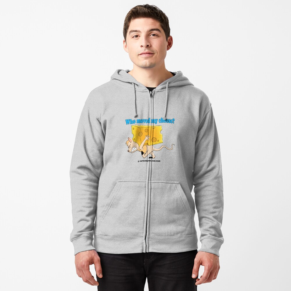 Who Moved My Cheese? Zipped Hoodie
