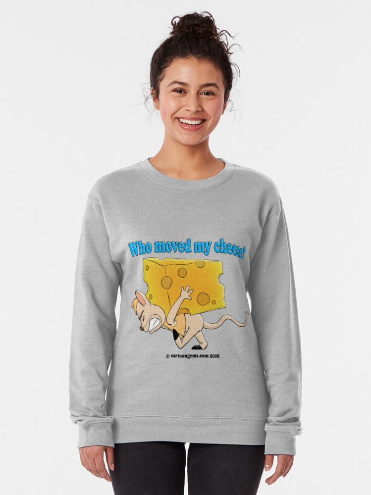 Alternate view of Who Moved My Cheese? Pullover Sweatshirt