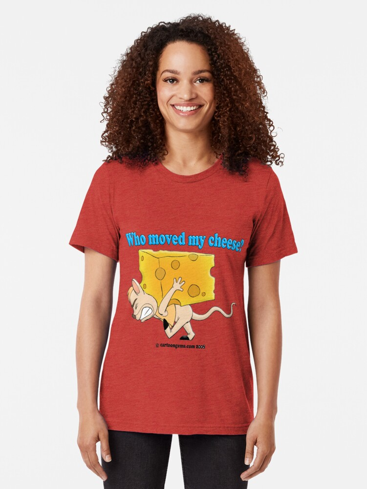Alternate view of Who Moved My Cheese? Tri-blend T-Shirt