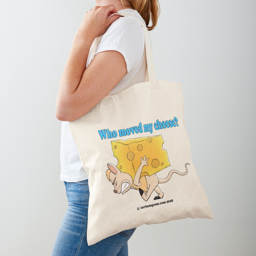 Who Moved My Cheese? Tote Bag