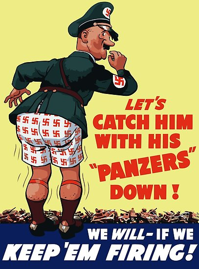 'Let's Catch Him With His Panzers Down -- WW2' Poster by warishellstore