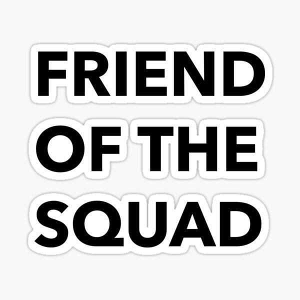 Friend of the Squad Sticker