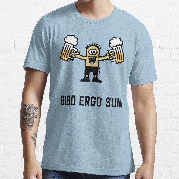 Bibo Ergo Sum (I drink therefore I am.) Essential T-Shirt