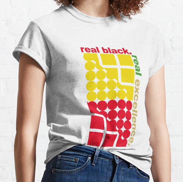 real black. real excellence. Classic T-Shirt
