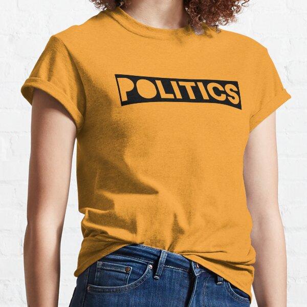 Politics Classic T-Shirt