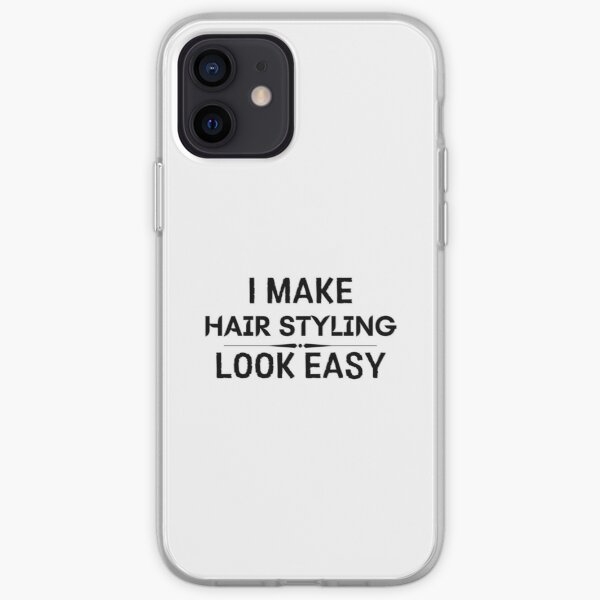I Make Hair Styling Look Easy iPhone Soft Case