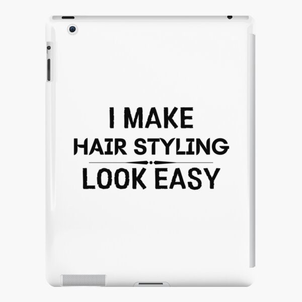 I Make Hair Styling Look Easy iPad Snap Case