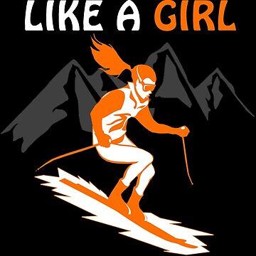 "I Know I Ski Like A Girl - Try To Keep Up ""Black"" by swapo"