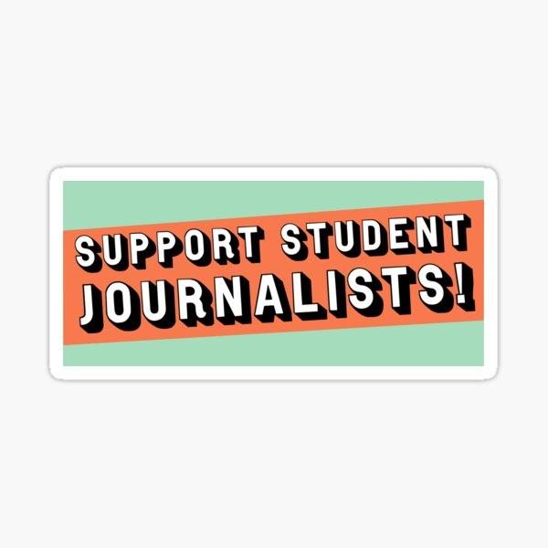 Support Student Journalists! Sticker