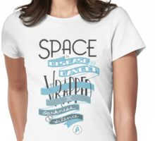 Space is disease and danger. Womens Fitted T-Shirt