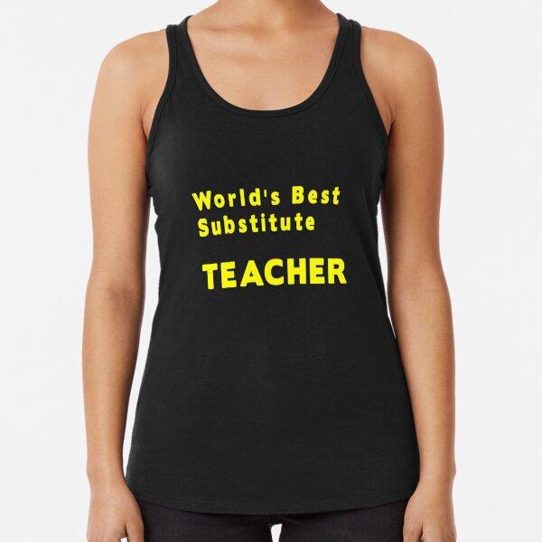 world's Best Substitute Teacher Racerback Tank Top