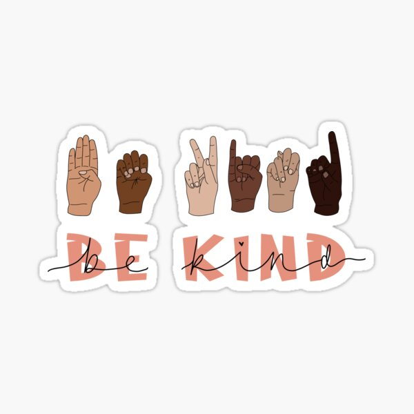 Be Kind Sign Language Sticker Sticker
