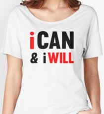 I Can And I Will Women's Relaxed Fit T-Shirt