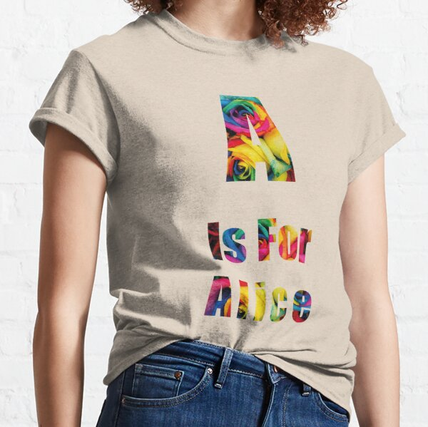 A is for Alice Classic T-Shirt