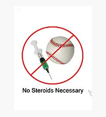 No Steroids Necessary Photographic Print
