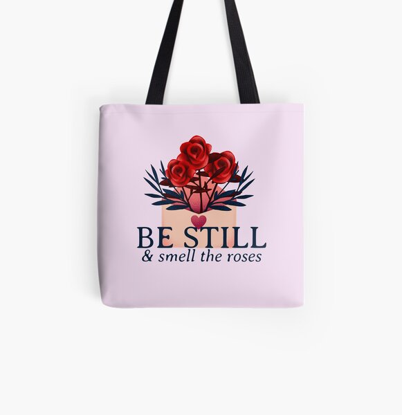 Be Still and Smell the Roses Flower Theme All Over Print Tote Bag