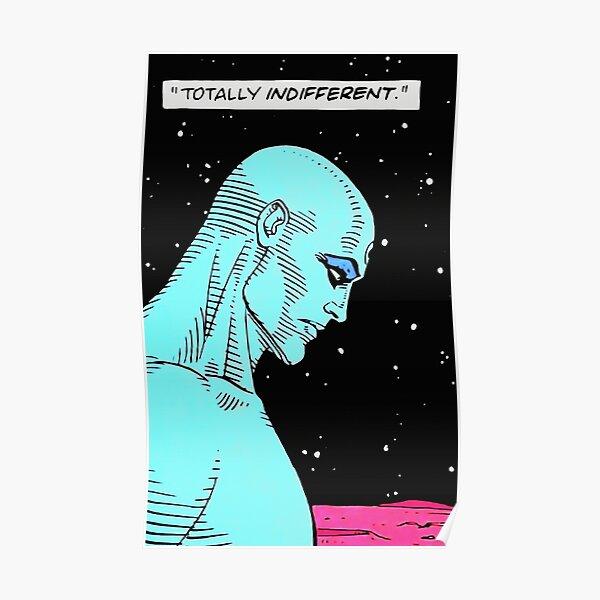 Watchmen - Docteur Manhattan - Totalement indifférent Poster