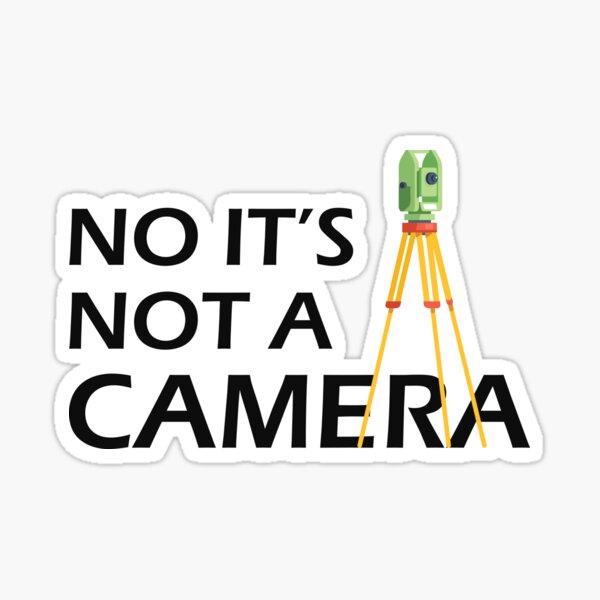 Land Surveyor - no it's not a camera Sticker