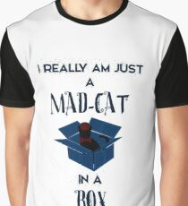 Just a mad cat in a box Graphic T-Shirt