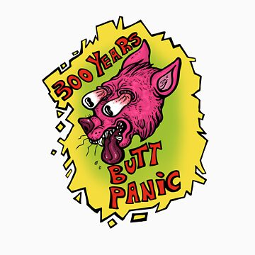 300 Years Butt Panic by vanweasel