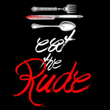 Hannibal - Eat the Rude (Vintage style) by carolynviolet