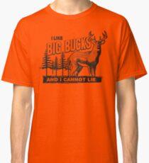 I Like Big Bucks Classic T-Shirt