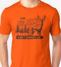 I Like Big Bucks Unisex T-Shirt