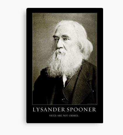 Lysander Spooner Vices Are Not Crimes Canvas Print