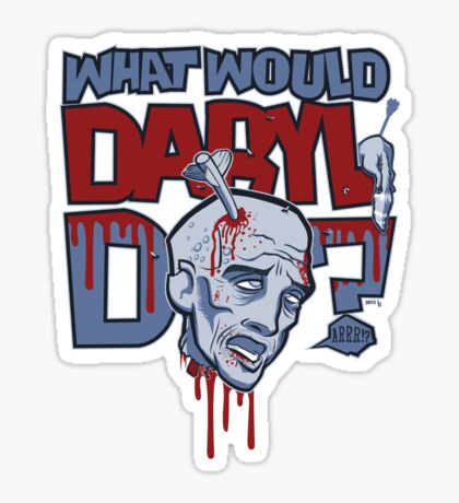 What Would Daryl Do? Sticker