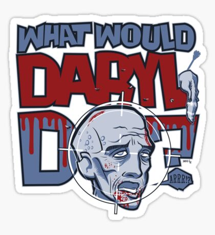What Would Daryl Do? (PG version) Sticker