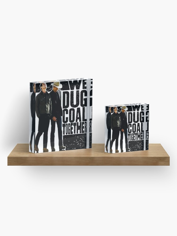 Alternate view of we dug coal together Acrylic Block