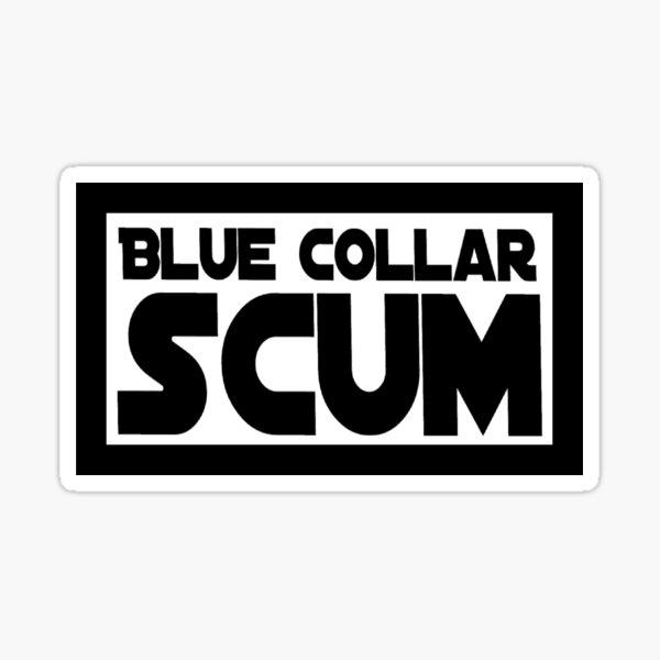 Blue collar scum sticker Sticker