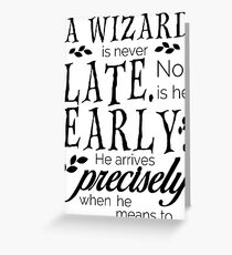 A Wizard is Never Late Greeting Card