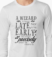 A Wizard is Never Late Long Sleeve T-Shirt