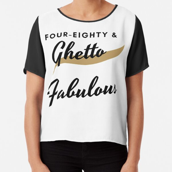Four-eighty & Ghetto Fabulous Chiffon Top