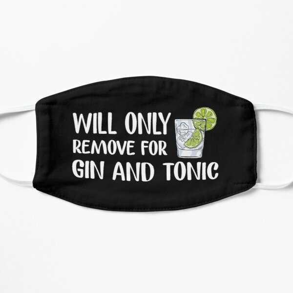 will only remove for gin and tonic Flat Mask