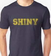 Shiny... Unisex T-Shirt